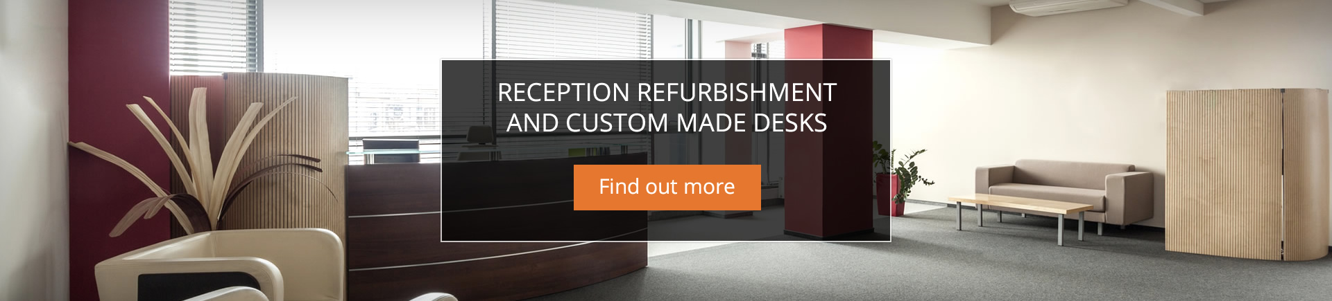RECEPTION REFURBISHMENT AND CUSTOM MADE DESKS